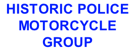 HISTORIC POLICE MOTORCYCLE GROUP